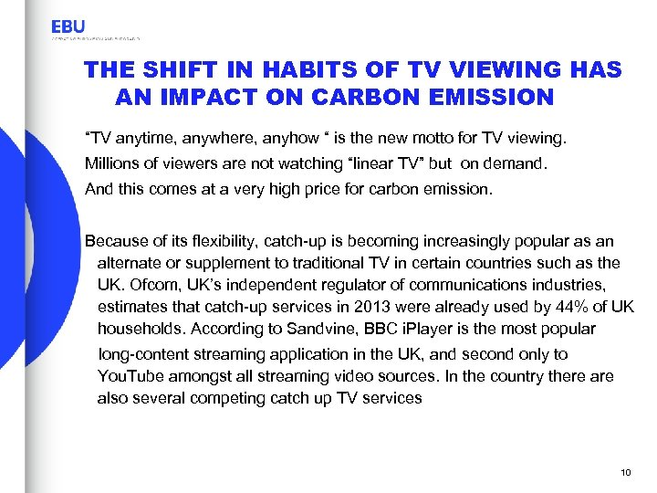 """THE SHIFT IN HABITS OF TV VIEWING HAS AN IMPACT ON CARBON EMISSION """"TV"""