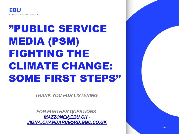"""""""PUBLIC SERVICE MEDIA (PSM) FIGHTING THE CLIMATE CHANGE: SOME FIRST STEPS"""" THANK YOU FOR"""