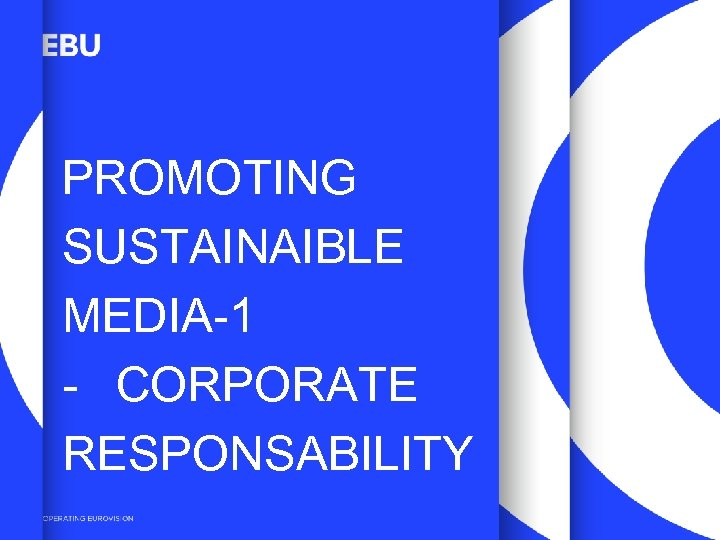 PROMOTING SUSTAINAIBLE MEDIA-1 - CORPORATE RESPONSABILITY 3