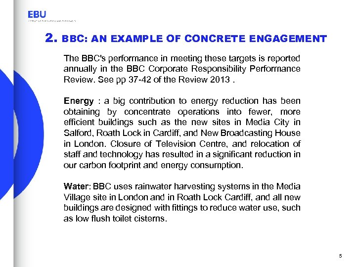 2. BBC: AN EXAMPLE OF CONCRETE ENGAGEMENT The BBC's performance in meeting these targets