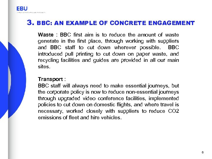 3. BBC: AN EXAMPLE OF CONCRETE ENGAGEMENT Waste : BBC first aim is to
