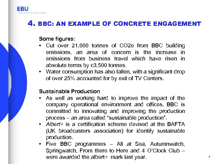 4. BBC: AN EXAMPLE OF CONCRETE ENGAGEMENT Some figures: • Cut over 21, 000
