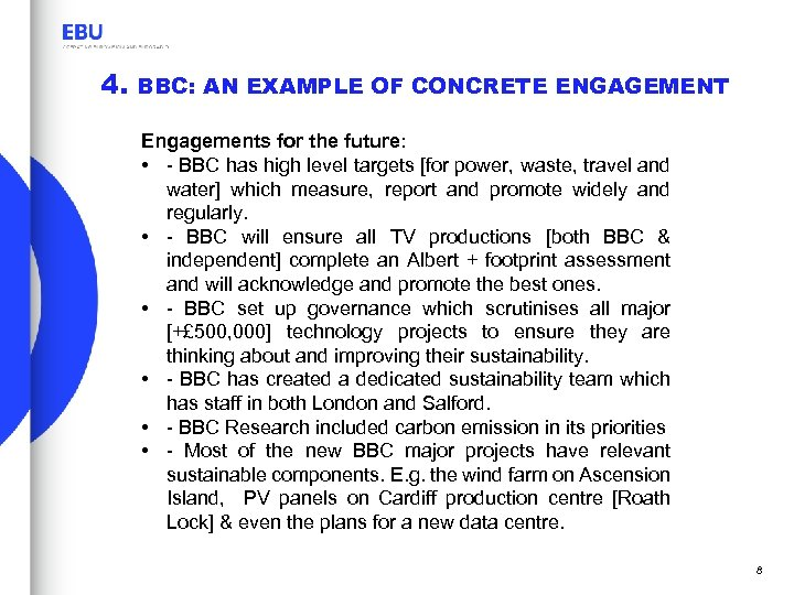 4. BBC: AN EXAMPLE OF CONCRETE ENGAGEMENT Engagements for the future: • - BBC