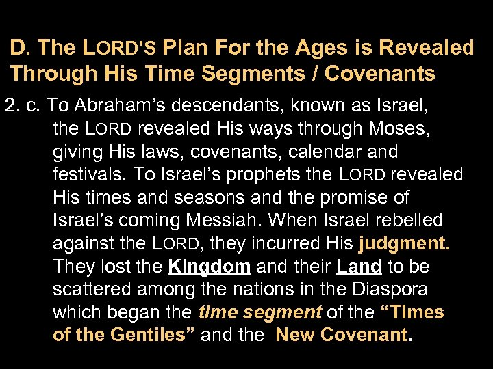 D. The LORD'S Plan For the Ages is Revealed Through His Time Segments /