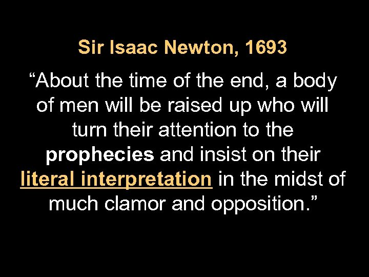 "Sir Isaac Newton, 1693 ""About the time of the end, a body of men"
