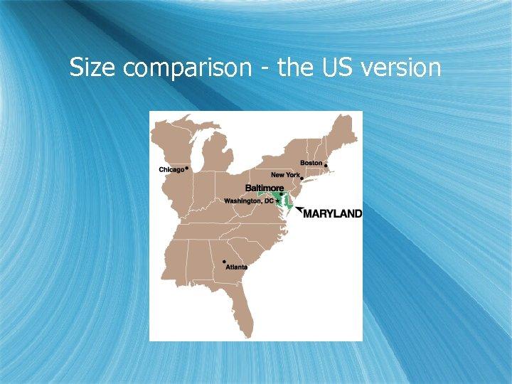 Size comparison - the US version
