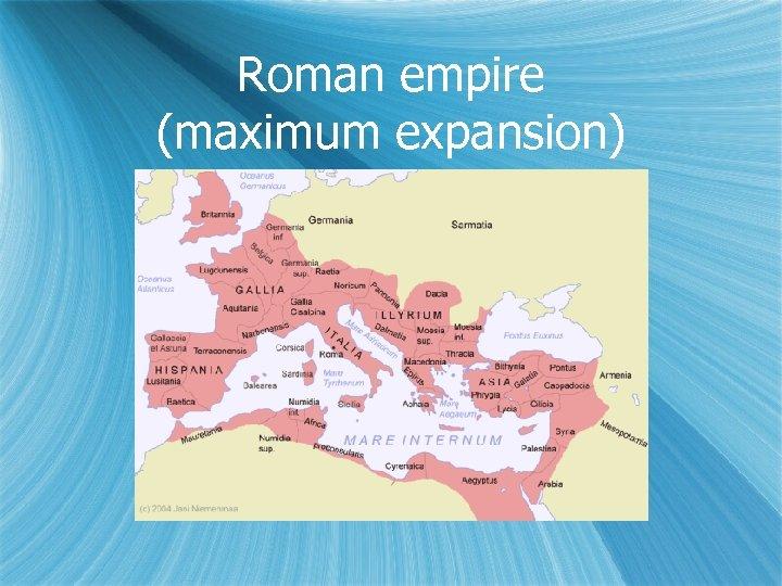 Roman empire (maximum expansion)