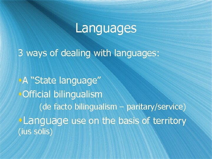 "Languages 3 ways of dealing with languages: A ""State language"" Official bilingualism (de facto"