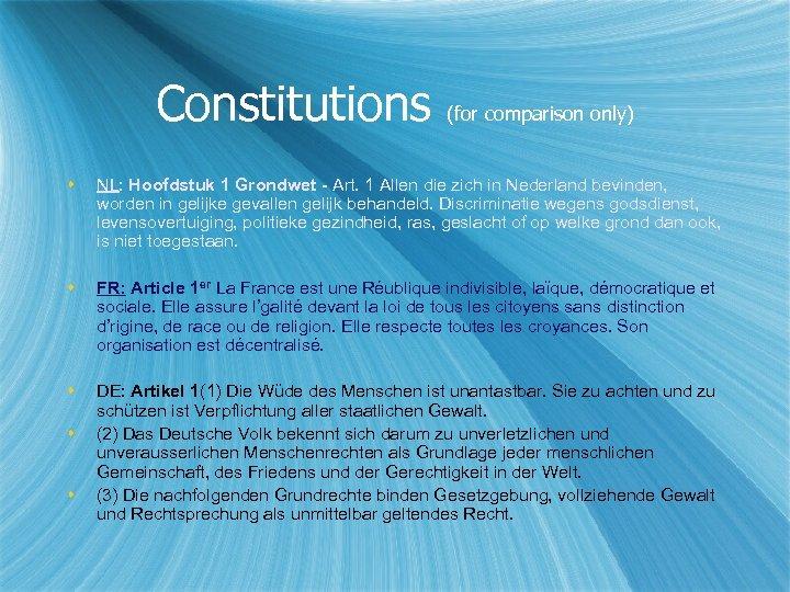 Constitutions (for comparison only) NL: Hoofdstuk 1 Grondwet - Art. 1 Allen die zich