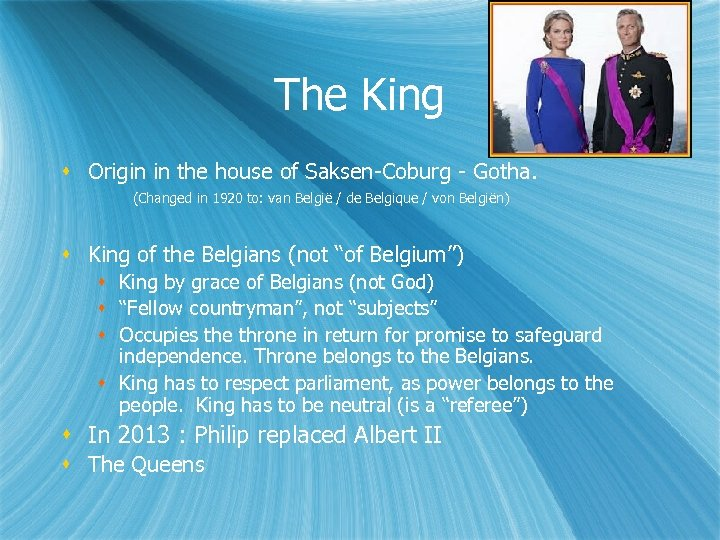 The King Origin in the house of Saksen-Coburg - Gotha. (Changed in 1920 to: