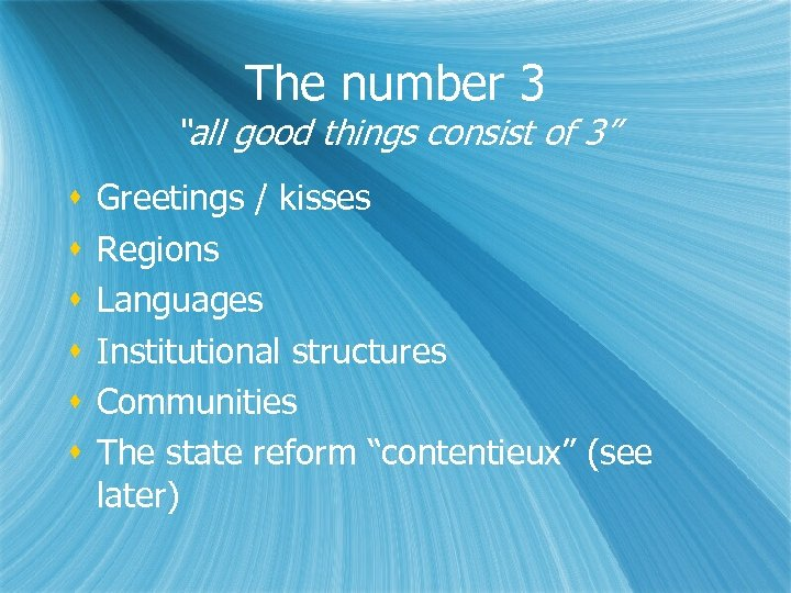 "The number 3 ""all good things consist of 3"" Greetings / kisses Regions Languages"