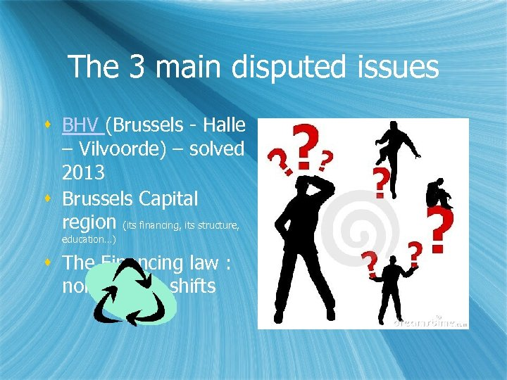 The 3 main disputed issues BHV (Brussels - Halle – Vilvoorde) – solved 2013