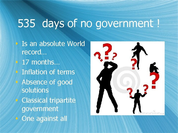 535 days of no government ! Is an absolute World record… 17 months… Inflation