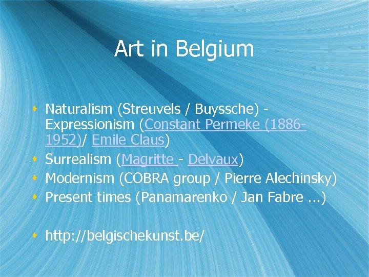 Art in Belgium Naturalism (Streuvels / Buyssche) - Expressionism (Constant Permeke (18861952)/ Emile Claus)