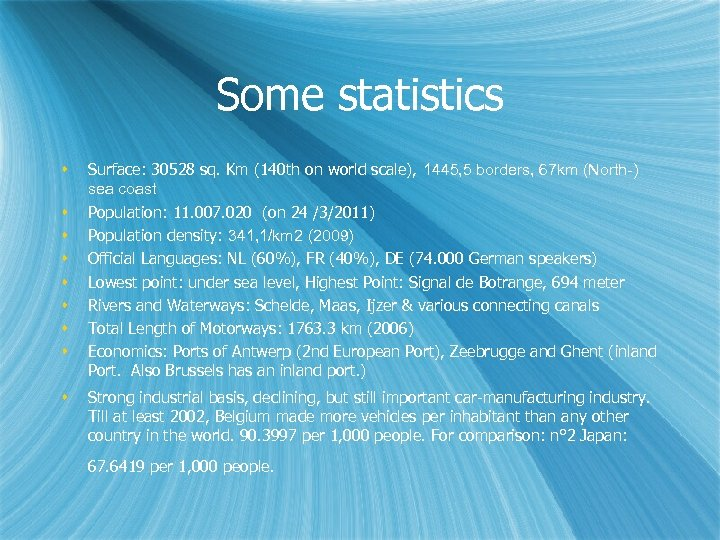 Some statistics Surface: 30528 sq. Km (140 th on world scale), 1445, 5 borders,