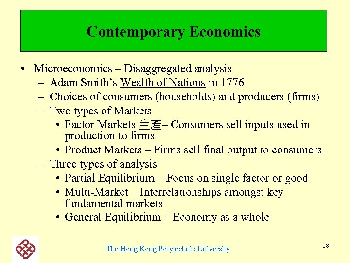 Contemporary Economics • Microeconomics – Disaggregated analysis – Adam Smith's Wealth of Nations in