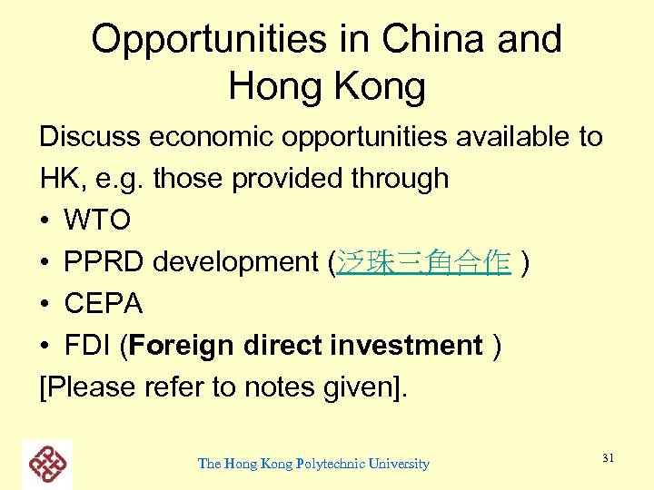 Opportunities in China and Hong Kong Discuss economic opportunities available to HK, e. g.