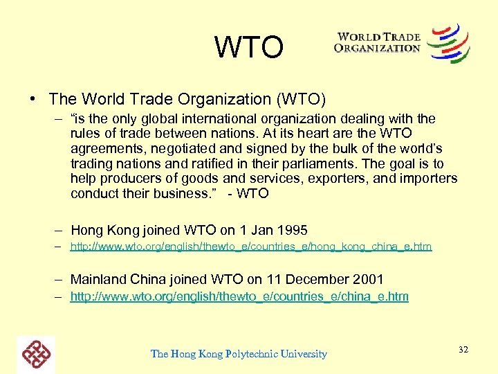 """WTO • The World Trade Organization (WTO) – """"is the only global international organization"""