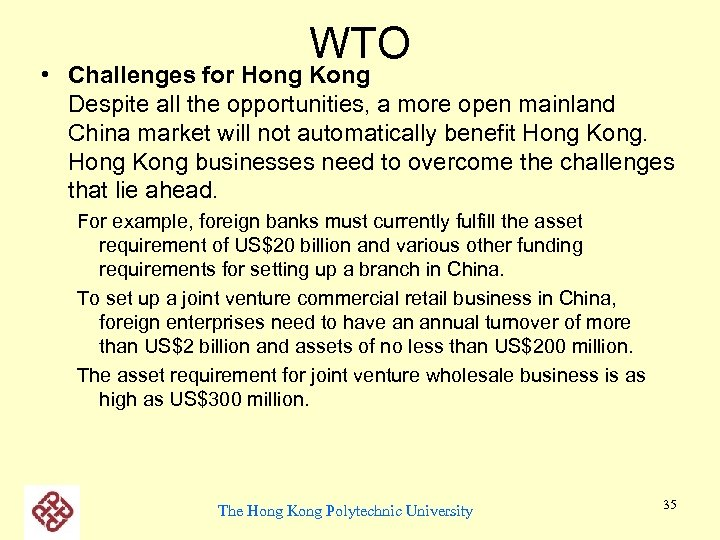 WTO • Challenges for Hong Kong Despite all the opportunities, a more open mainland