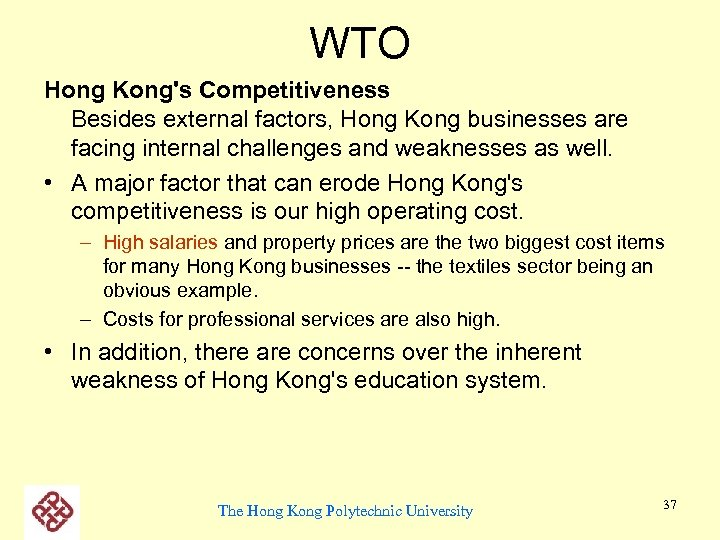 WTO Hong Kong's Competitiveness Besides external factors, Hong Kong businesses are facing internal challenges
