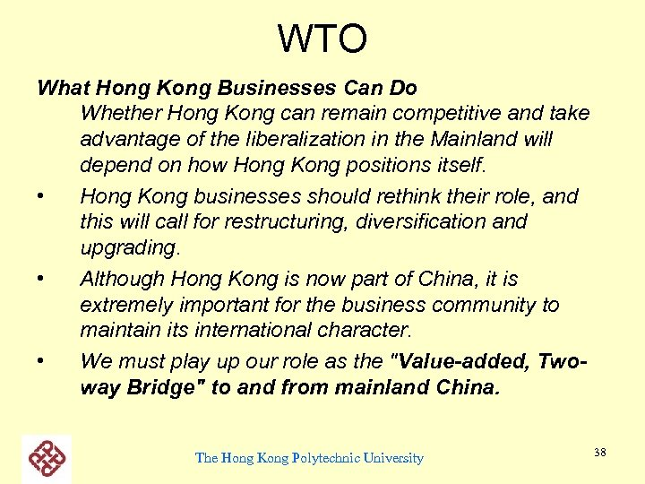 WTO What Hong Kong Businesses Can Do Whether Hong Kong can remain competitive and