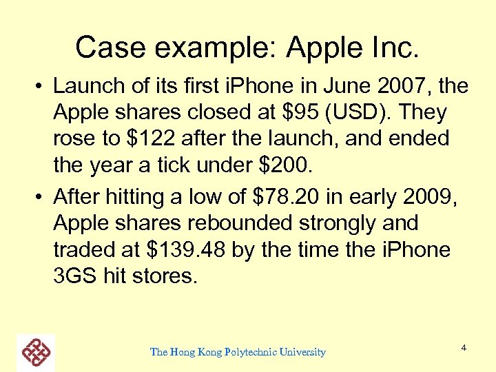 Case example: Apple Inc. • Launch of its first i. Phone in June 2007,
