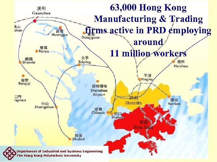 63, 000 Hong Kong Manufacturing & Trading firms active in PRD employing around 11