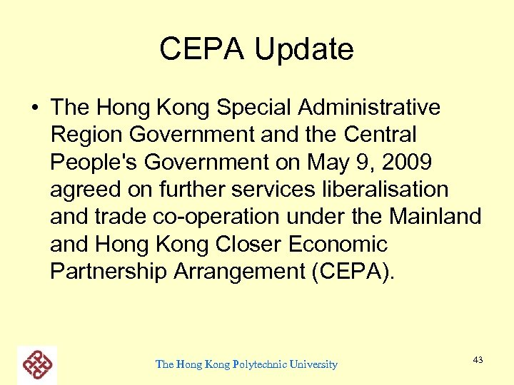 CEPA Update • The Hong Kong Special Administrative Region Government and the Central People's