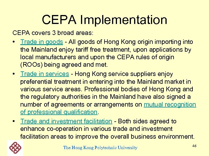 CEPA Implementation CEPA covers 3 broad areas: • Trade in goods - All goods