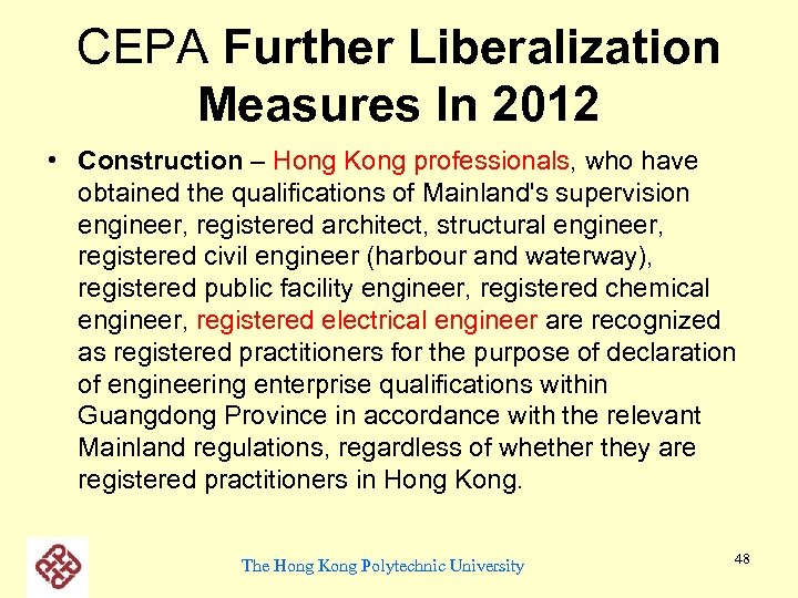 CEPA Further Liberalization Measures In 2012 • Construction – Hong Kong professionals, who have
