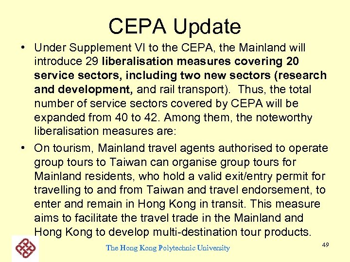 CEPA Update • Under Supplement VI to the CEPA, the Mainland will introduce 29