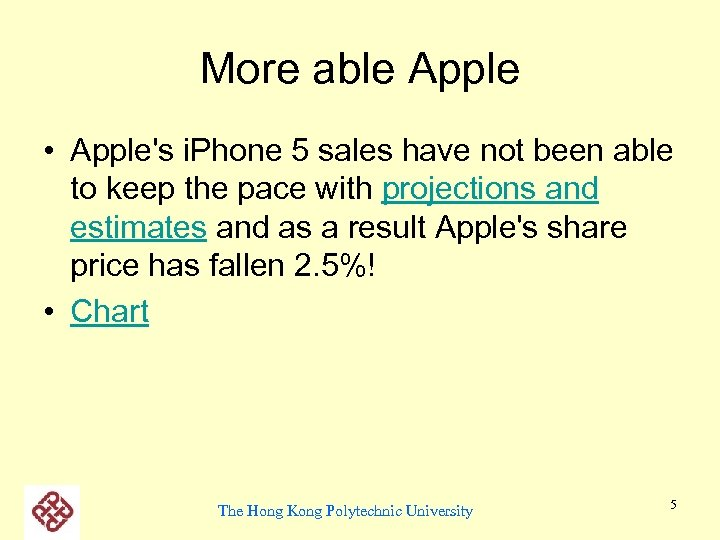 More able Apple • Apple's i. Phone 5 sales have not been able to