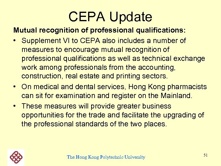 CEPA Update Mutual recognition of professional qualifications: • Supplement VI to CEPA also includes