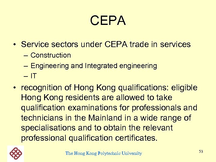 CEPA • Service sectors under CEPA trade in services – Construction – Engineering and
