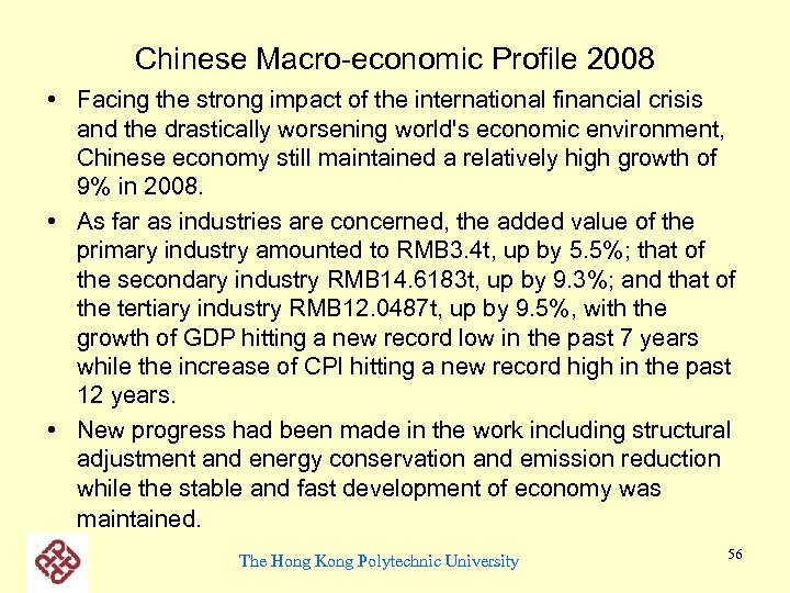 Chinese Macro-economic Profile 2008 • Facing the strong impact of the international financial crisis