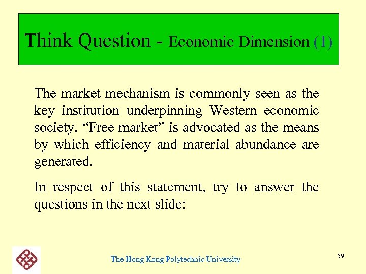 Think Question - Economic Dimension (1) The market mechanism is commonly seen as the