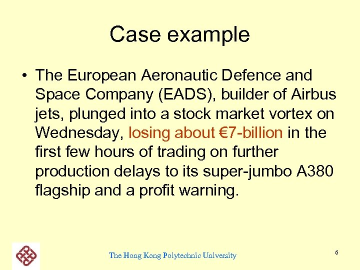 Case example • The European Aeronautic Defence and Space Company (EADS), builder of Airbus