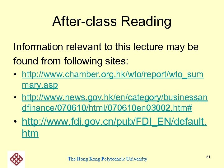 After-class Reading Information relevant to this lecture may be found from following sites: •