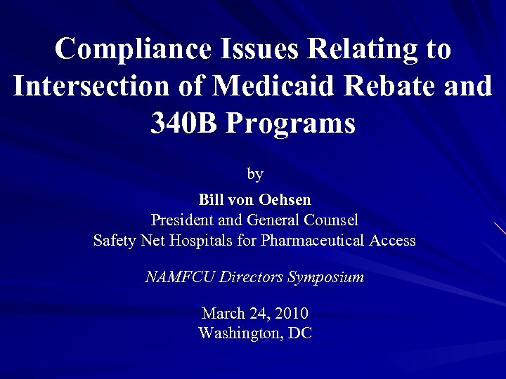 Compliance Issues Relating to Intersection of Medicaid Rebate and 340 B Programs by Bill