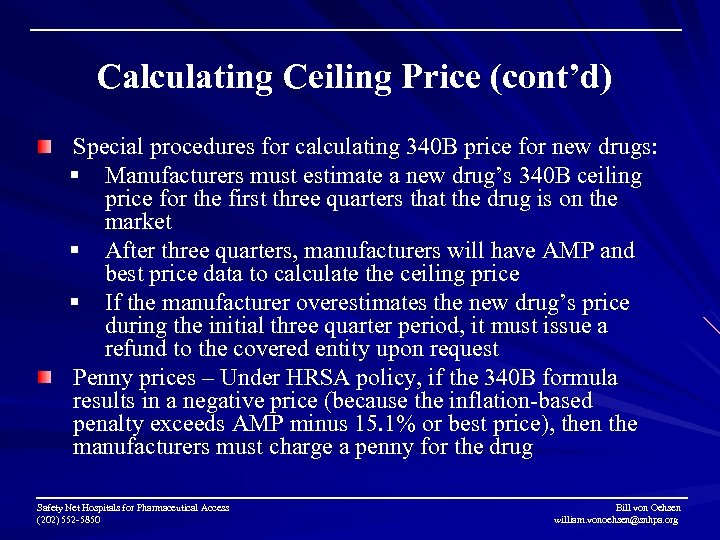 Calculating Ceiling Price (cont'd) Special procedures for calculating 340 B price for new drugs: