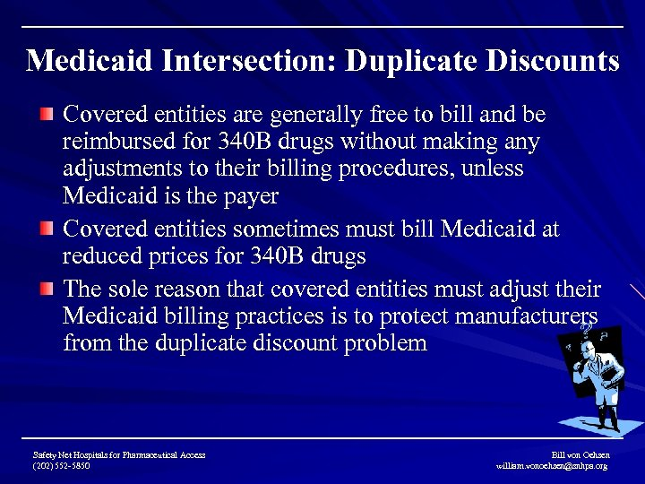 Medicaid Intersection: Duplicate Discounts Covered entities are generally free to bill and be reimbursed