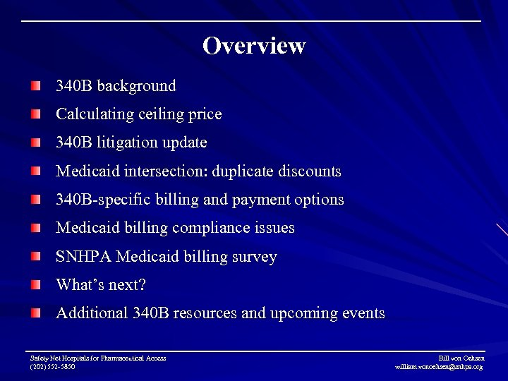 Overview 340 B background Calculating ceiling price 340 B litigation update Medicaid intersection: duplicate
