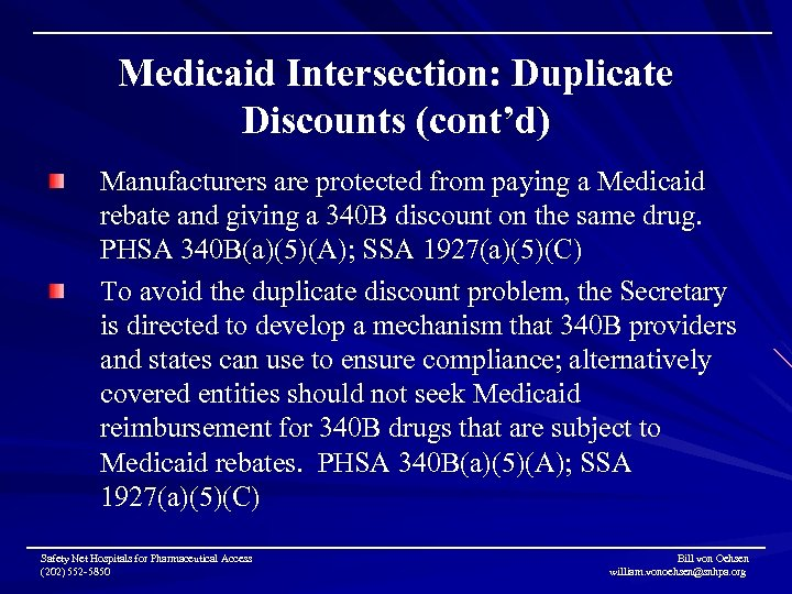 Medicaid Intersection: Duplicate Discounts (cont'd) Manufacturers are protected from paying a Medicaid rebate and