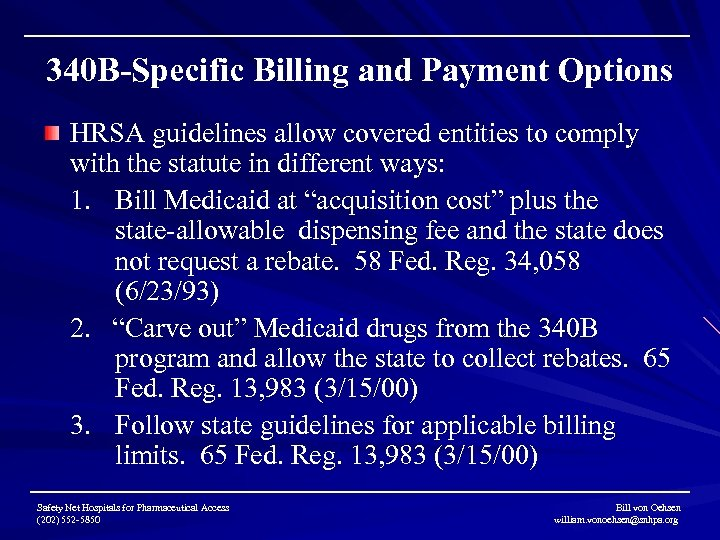 340 B-Specific Billing and Payment Options HRSA guidelines allow covered entities to comply with