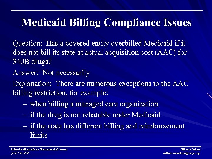 Medicaid Billing Compliance Issues Question: Has a covered entity overbilled Medicaid if it does