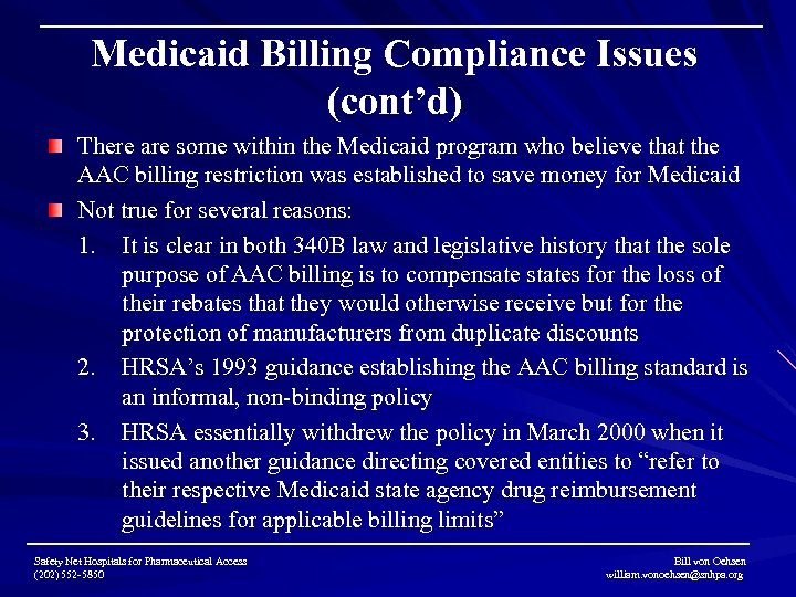 Medicaid Billing Compliance Issues (cont'd) There are some within the Medicaid program who believe
