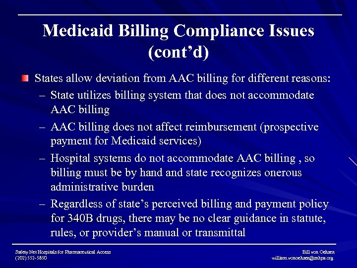 Medicaid Billing Compliance Issues (cont'd) States allow deviation from AAC billing for different reasons: