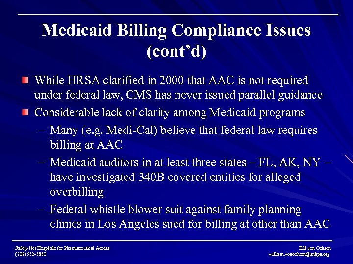 Medicaid Billing Compliance Issues (cont'd) While HRSA clarified in 2000 that AAC is not