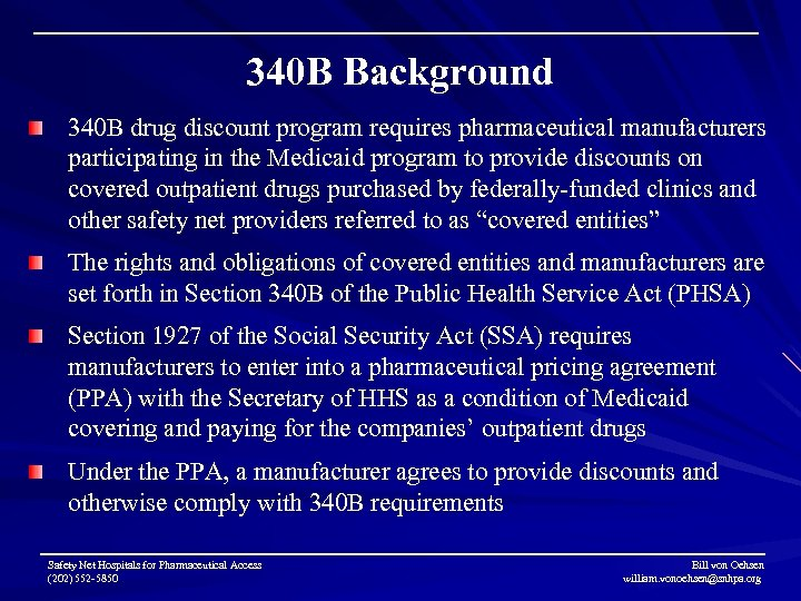 340 B Background 340 B drug discount program requires pharmaceutical manufacturers participating in the
