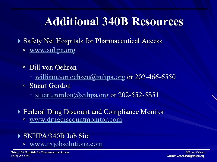 Additional 340 B Resources Safety Net Hospitals for Pharmaceutical Access ◦ www. snhpa. org